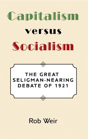 Capitalism Versus Socialism: The Great Seligman-Nearing Debate of 1921